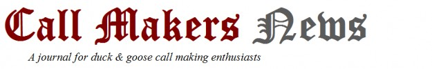 Call Makers News Duck Calls - How To Make A Duck Call, Goose Call, Game Calls for Duck Hunt